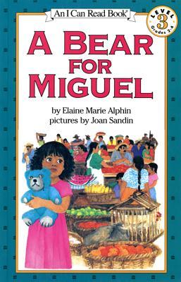 A Bear for Miguel By Alphin, Elaine Marie/ Sandin, Joan (PHT)/ Sandin, Joan (ILT)